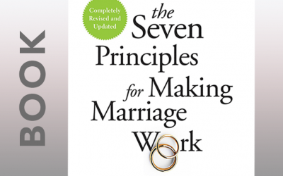 The 7 Principles for Making Marriage Work – Book by J. Gottman